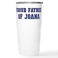 Proud Father of Joana Travel Mug