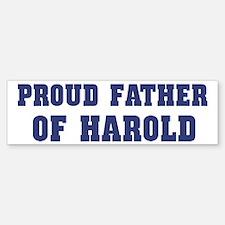 Proud Father of Harold Bumper Bumper Bumper Sticker