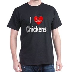 I Love Chickens (Front) Black T-Shirt