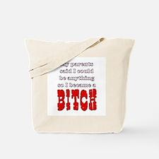 My parent said... BITCH Tote Bag