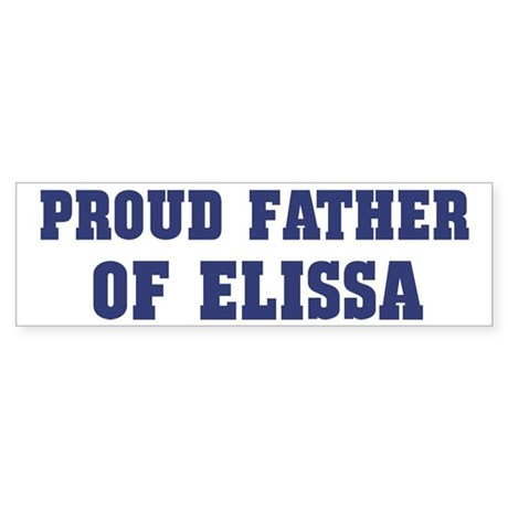 Proud Father of Elissa Bumper Sticker