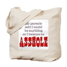 Parents said... Asshole Tote Bag