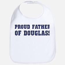 Proud Father of Douglass Bib