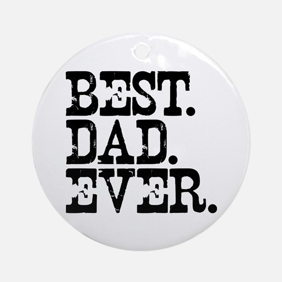 Best Dad Ever Ornament (Round)