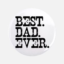 "Best Dad Ever 3.5"" Button (100 pack)"