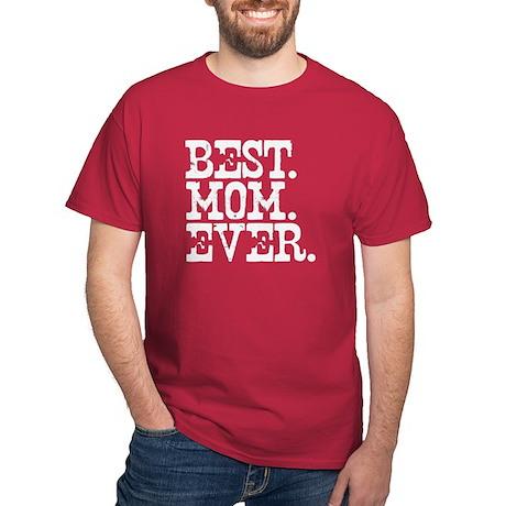 Best Mom Ever Dark T-Shirt