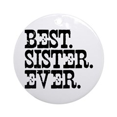 Best Sister Ever Ornament (Round)