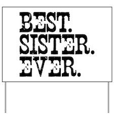 Best Sister Ever Yard Sign