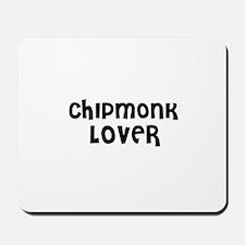 CHIPMONK LOVER Mousepad