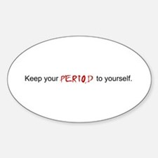 Keep Your Period Oval Decal