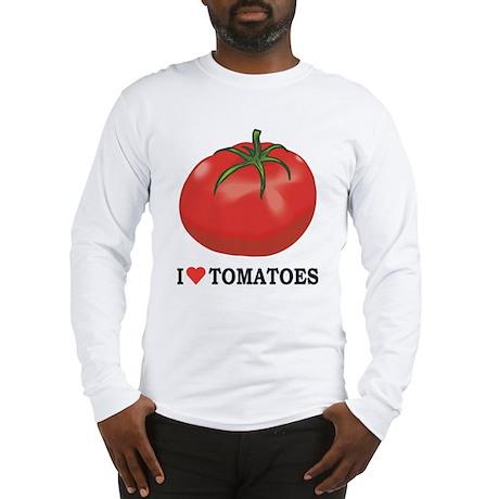 I Love Tomatoes Long Sleeve T-Shirt