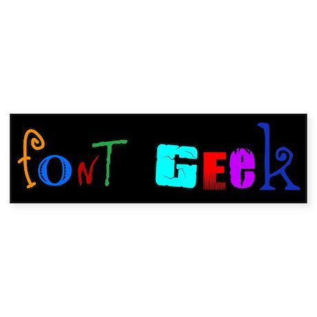 Font Geek Bumper Sticker