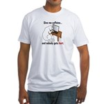 Give Me Caffeine... Fitted T-Shirt