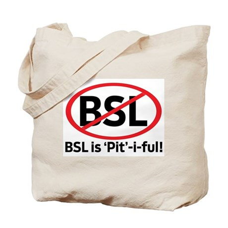 BSL is Pit-i-ful! Tote Bag