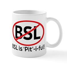 BSL is Pit-i-ful! Mug