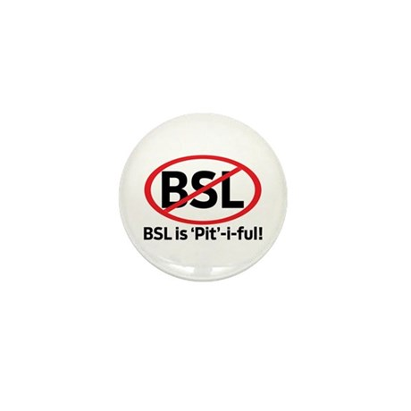BSL is Pit-i-ful! Mini Button (10 pack)