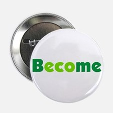 """Become 2.25"""" Button"""