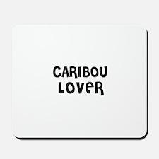 CARIBOU LOVER Mousepad