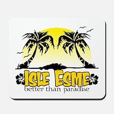 Isle Esme - better than parad Mousepad