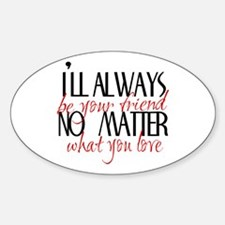 Always be Your Friend Oval Decal