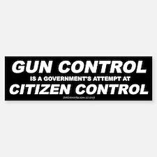 Gun Control - Citizen Control Bumper Bumper Bumper Sticker