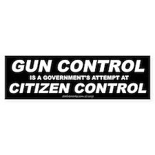 Gun Control - Citizen Control Bumper Bumper Sticker