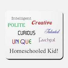 Homeschooled Kid! Mousepad