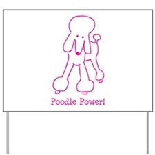 Poodle Power Yard Sign