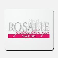 Rosalie - Prettier than you Mousepad
