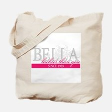 Bella - Luckier than you Tote Bag