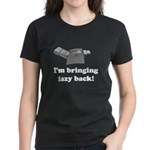 I'm Bringing Lazy Back Women's Dark T-Shirt
