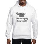 I'm Bringing Lazy Back Hooded Sweatshirt