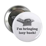 I'm Bringing Lazy Back 2.25