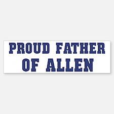Proud Father of Allen Bumper Bumper Bumper Sticker