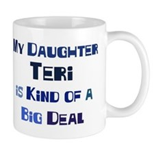 My Daughter Teri Mug