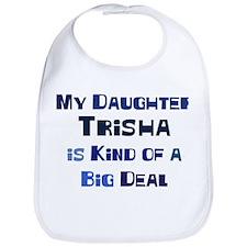 My Daughter Trisha Bib