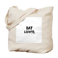 BAT LOVER Tote Bag