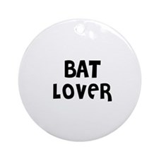BAT LOVER Ornament (Round)