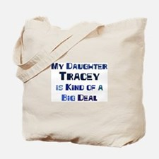 My Daughter Tracey Tote Bag
