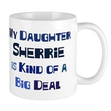 My Daughter Sherrie Mug