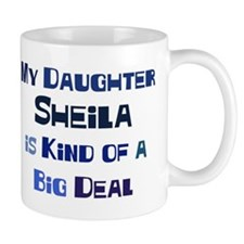 My Daughter Sheila Mug
