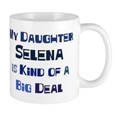 My Daughter Selena Mug