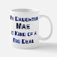 My Daughter Mae Mug