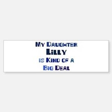 My Daughter Lilly Bumper Bumper Bumper Sticker