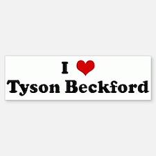 I Love Tyson Beckford Bumper Bumper Bumper Sticker