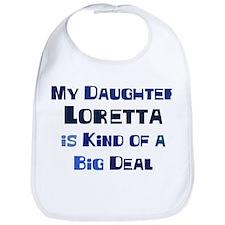 My Daughter Loretta Bib