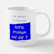 46 My Uncle's a Librarian M 20 oz Ceramic Mega Mug