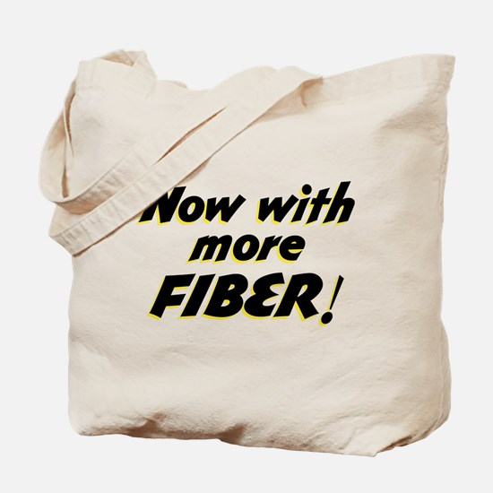 Now With More Fiber Tote Bag