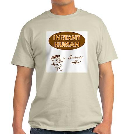 Instant Human Just Add Coffee Ash Grey T-Shirt