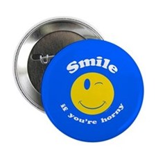 """Smile If You're Horny 2.25"""" Button"""
